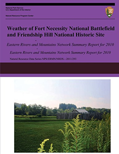 Weather of Fort Necessity National Battlefield and Friendship Hill National Historic Site Eastern Rivers and Mountains Network Summary Report for 2010