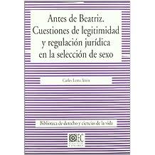Antes de Beatriz : cuestiones de legitimidad y regulación jurídica en la selección de sexo