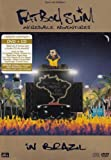 Incredible Adventures in Brazil by Fatboy Slim (2008-03-04) -