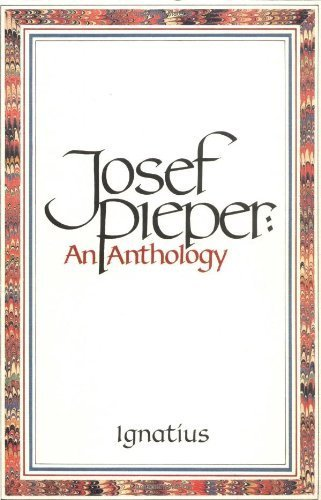 Josef Pieper: An Anthology by Josef Pieper (1989-03-01)