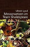 Messerwetzen im Team Shakespeare: Historischer England-Krimi mit Rezepten (Mord und Nachschlag)