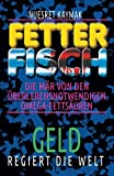 FETTER FISCH-Die Mär von den überlebensnotwendigen Omega-Fettsäuren: GELD regiert die Welt