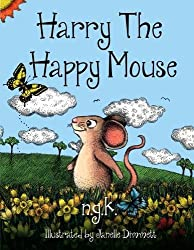 Harry The Happy Mouse (Hardback): Teaching children to be kind to each other. by N G K (2015-09-13)