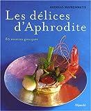 Les délices d'Aphrodite - 80 recettes grecques