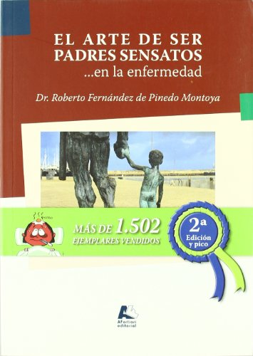 El arte de ser padres sensatos en la enfermedad (Salud Infantil) por Roberto Fernández de Pinedo Montoya