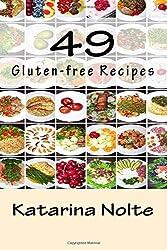 49 Gluten-free Recipes: Volume 1 (Gluten-free Recipe Book Series) by Katarina Nolte (2013-11-30)