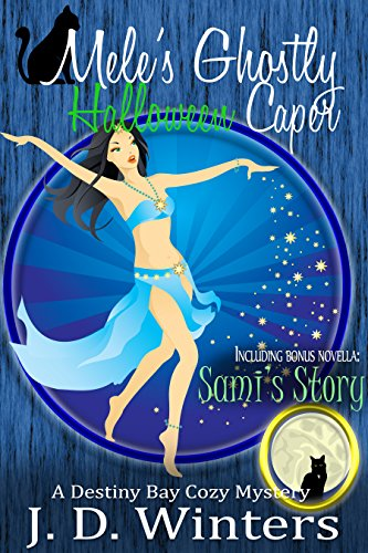 Mele's Ghostly Halloween Caper: Plus Sami's Story by J.D. Winters and Dakota Kahn (Destiny Bay Cozies Mysteries Book 6) (English Edition)