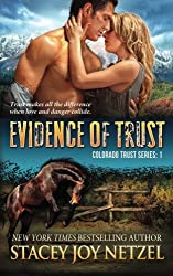 Evidence of Trust (Colorado Trust Series) (Volume 1) by Stacey Joy Netzel (2014-04-01)