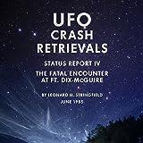 UFO Crash Retrievals - Status Report IV: The Fatal Encounter at Ft. Dix-McGuire - A Case Study