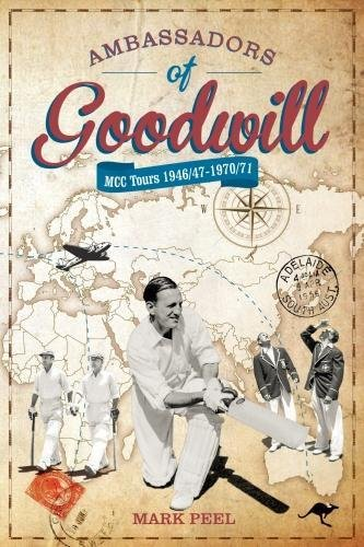 Ambassadors of Goodwill: MCC tours 1946/47-1970/71