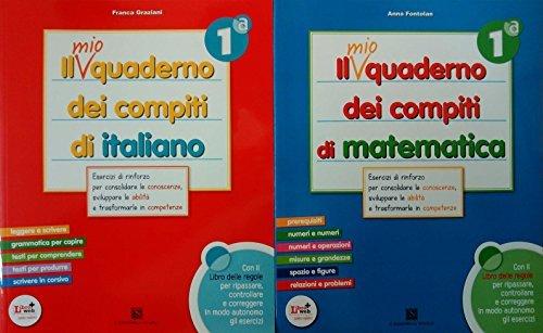 Il mio quaderno dei compiti di italiano 1 + Il mio quaderno dei compiti di matematica 1
