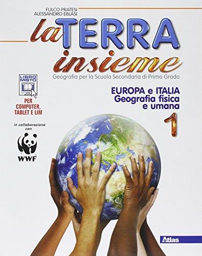 La terra insieme. Per la Scuola media. Con e-book. Con espansione online: La terra insieme. Europa Italia 1 + Laboratorio. Con espansione online. Per la Scuola media