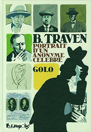 B. Traven: Portrait d'un anonyme célèbre