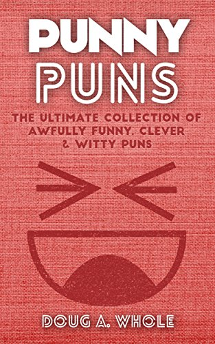 Image of: Two Punny Puns The Ultimate Collection Of Awfully Funny Clever Witty Puns funny Amazon Uk Punny Puns The Ultimate Collection Of Awfully Funny Clever