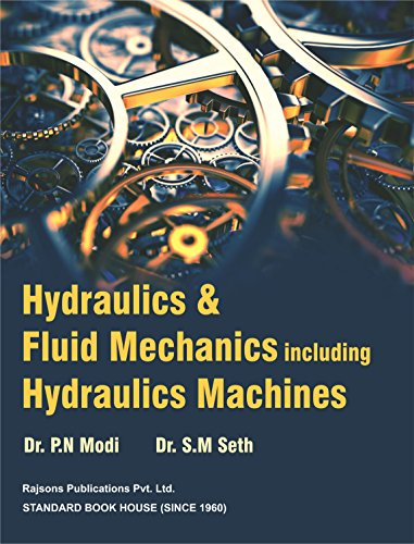 Hydraulics and fluid mechanics including hydraulic machines ebook hydraulics and fluid mechanics including hydraulic machines by modi dr pn seth fandeluxe