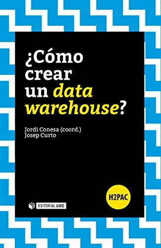 ¿Cómo crear un data warehouse? (H2PAC) por Josep Curto Díaz