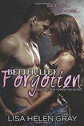Better left forgotten: Volume 1 (Forgotten Series)