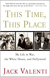 This Time, This Place: My Time in War, the Whitehouse and Hollywood