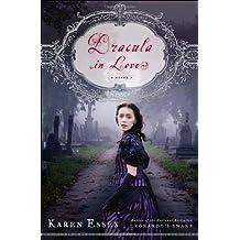 Dracula in Love by Karen Essex (2010-08-10)