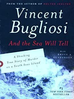 And the Sea Will Tell by [Bugliosi, Vincent, Henderson, Bruce]