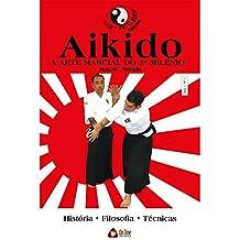 Aikido: Coleção Artes Marciais Especial Ed.01 (Portuguese Edition)