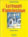 Le temps d'une lessive | Brouillard, Anne (1967-....). Auteur