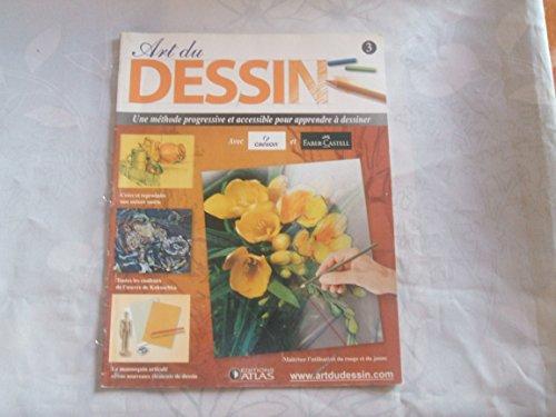 ART DU DESSIN//N°3//UNE METHODE PROGRESSIVE ET ACCESSIBLE POUR APPRENDRE A DESSINER//CREER ET REPRODUIRE UNE NATURE MORTE//TOUTES LES COULEURS DE L'OEUVRE DE KOKOSCHKA//LE MANNEQUIN ARTICULE ET VOS NOUVEAUX ELEMENTS DE DESSIN//MAITRISER L'UTILISATION DU ROUGE ET DU JAUNE//EDITIONS ATLAS//MARS 2008 par ART DU DESSIN