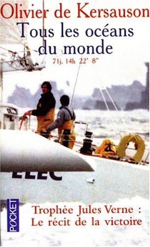 Tous les océans du monde : Trophé Jules Verne, le récit de la victoire