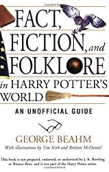 Fact, Fiction and Folklore in Harry Potter's World: An Unofficial Guide by George Beahm (2005-07-28)