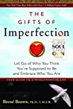 The Gifts of Imperfection: Let Go of Who You Think You're Supposed to Be and Embrace Who You Are price comparison at Flipkart, Amazon, Crossword, Uread, Bookadda, Landmark, Homeshop18