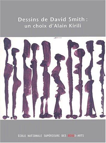 Dessins de David Smith : un choix d'Alain Kirili