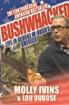 BUSHWHACKED: Life in George W. Bush's...