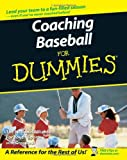 Coaching Baseball for Dummies (For Dummies Series)
