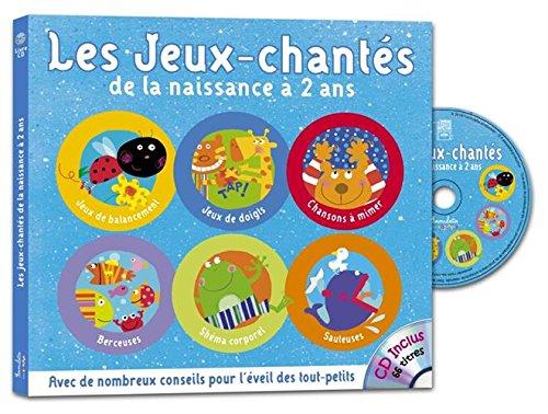 Les jeux-chantés de la naissance à deux ans (1CD audio)