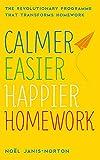 Calmer, Easier, Happier Homework: The Revolutionary Programme That Transforms Homework