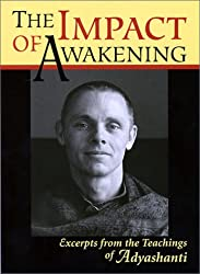 The Impact of Awakening: Excerpts from the Teachings of Adyashanti
