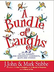 A Bundle of Laughs: An A-Z Of The Funniest And Sharpest Comments, Quips And Stories From The Ministers Of Mirth