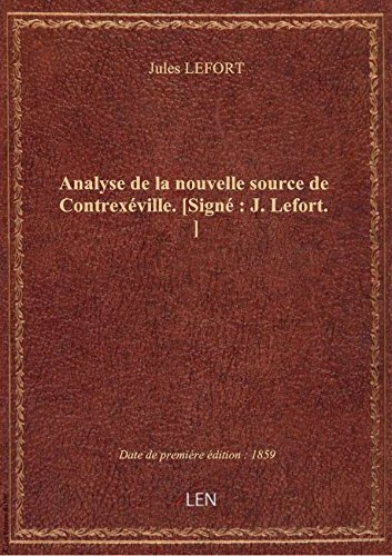 Analyse delanouvelle source deContrexville.[Sign: J.Lefort. ]