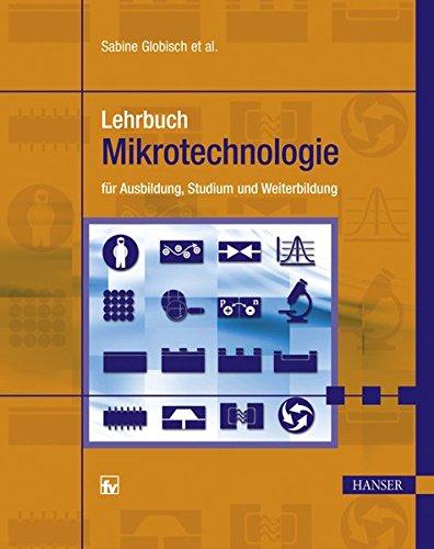 Lehrbuch Mikrotechnologie: für Ausbildung, Studium und Weiterbildung