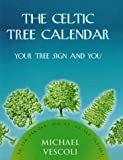 The Celtic Tree Calendar: Your Tree Sign and You