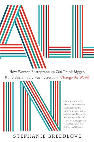 all-in-how-women-entrepreneurs-can-think-bigger-build-sustainable-businesses-and-change-the-world
