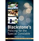 [(Blackstone's Policing for the Special Constable)] [ By (author) Trish McCormack, By (author) Barry Spruce, By (author) Bob Underwood, Edited by Bryn Caless ] [June, 2013]
