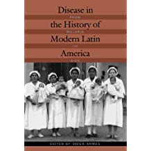 Disease in the History of Modern Latin America: From Malaria to AIDS (English Edition)