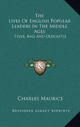 The Lives of English Popular Leaders in the Middle Ages: Tyler, Ball and Oldcastle