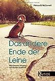 Das andere Ende der Leine: Was unseren Umgang mit Hunden bestimmt - Patricia B McConnell