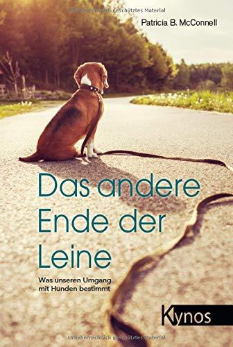 Das andere Ende der Leine: Was unseren Umgang mit Hunden bestimmt -