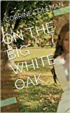 On the Big White Oak (English Edition)