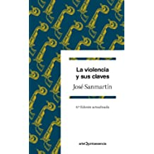La violencia y sus claves: 6ª Edición actualizada (Quintaesencia)