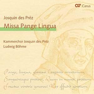 Josquin des Prez: Missa Pange Lingua