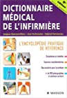 Dictionnaire médical de l'infirmière - L'encyclopédie pratique de référence